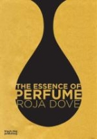 Roja Dove, The Essence of Perfume
