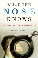 Avery Gilbert, What the Nose Knows