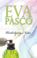Underlying Notes by Eva Pasco