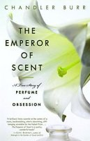 Chandler Burr's The Emperor of Scent