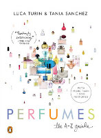 Perfumes: The A-Z Guide by Turin and Sanchez