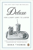 Deluxe: How Luxury Lost Its Luster book cover