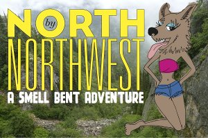 Smell Bent North by Northwest