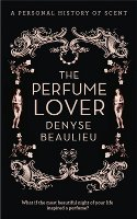 The Perfume Lover by Denyse Beaulieu, book cover