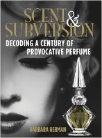 Scent & Subversion: Decoding a Century of Provocative Perfume, book cover