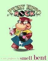 Pygmy Hippo Rock by Smell Bent + Pygmy Hippo