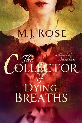 The Collector of Dying Breaths by M. J. Rose, cover