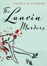 The Lanvin Murders by Angela M. Sanders, book cover