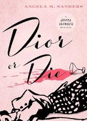 Dior or Die by Angela M. Sanders, book cover