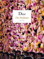 Dior: The Perfumes by Chandler Burr, book cover