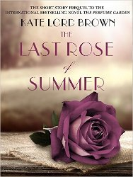 The Last Rose of Summer by Kate Lord Brown