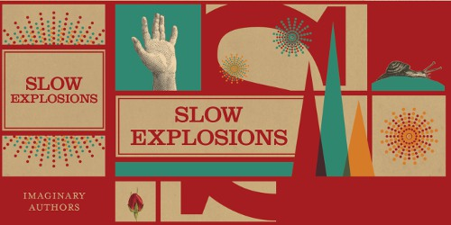 Imaginary Authors Slow Explosions brand image